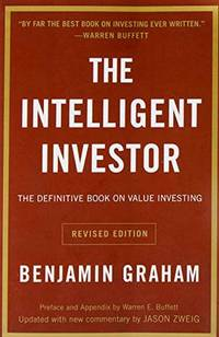 The Intelligent Investor The Definitive Book on Value Investing. A Book of Practical Counsel...