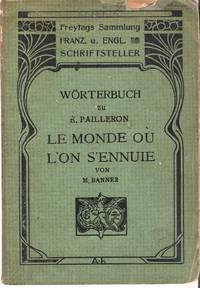 Wörterbuch zu Edourad Pailleron. Le Monde ou L'on S'ennuie. Comedie en trois Actes