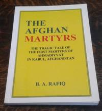 image of The Afghan Martyrs The Tragic Tale of the First Martyrs of Ahmadiyyat in  Kabul, Afghanistan