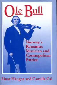 Ole Bull: Norway's romantic musician and Cosmopolitan patriot