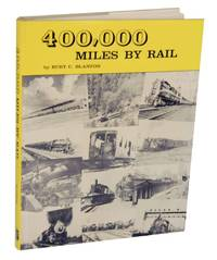 400,000 Miles by Rail