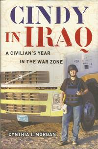 Cindy in Iraq: A Civilian's Year in the War Zone