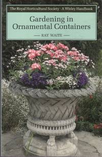Gardening in Ornamental Containers (Wisley)