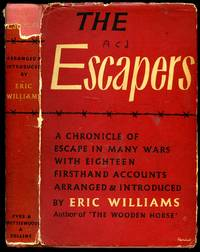 The Escapers; A Chronicle of Escape in Many Wars with Eighteen Firsthand Accounts
