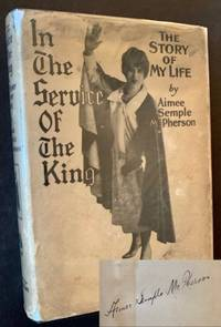 In the Service of the King: The Story of My Life by Aimee Semple McPherson - Signed First Edition - 1927 - from Appledore Books, ABAA (SKU: 17882)