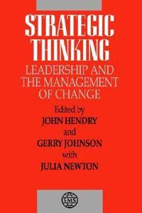 Strategic Thinking : Leadership and the Management of Change