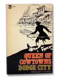 Queen of Cowtowns: Dodge City