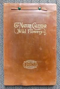 image of THE NATURE CALENDAR - WILD FLOWERS.  1913.