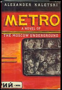 METRO  A Novel of the Moscow Underground by  Alexander Kaletski - Signed First Edition - 1985 - from Inga's Original Choices and Biblio.co.uk