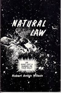 image of Natural Law or Don't Put A Rubber On Your Willy