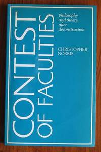 The Contest of Faculties: Philosophy and Theory After Deconstruction by  Christopher Norris - Paperback - 1985 - from C L Hawley (SKU: 8594)