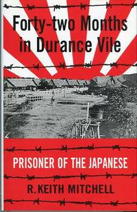 Forty-Two Months in Durance Vile: Prisoner of the Japanese