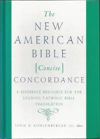 The New American Bible Concise Concordance by Kohlenberger III, John R - 2003