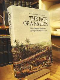 The Fate of a Nation: The American Revolution through Contemporary Eyes