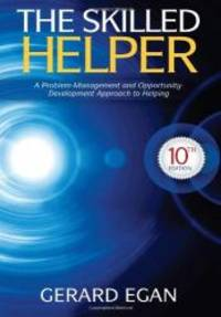 The Skilled Helper: A Problem-Management and Opportunity-Development Approach to Helping (HSE 123...
