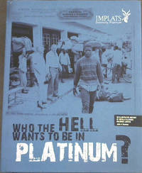 Who the Hell Wants to be in Platinum? An Illustrated History of Impala Platinum Holdings Limited