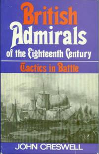British Admirals Of The Eighteenth Century: Tactics in Battle