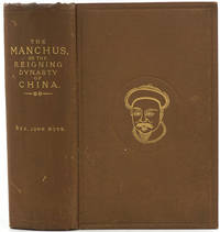 image of The Manchus, or the Reigning Dynasty of China: Their Rise and Progress