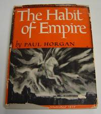 The Habit of Empire by  Paul Horgan  - Hardcover  - Signed  - 1939  - from Page One, Too; Antiquarian Books (SKU: 16855)
