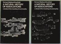 A Natural History of Associations, A Study in the Meaning of Community, Volumes One and Two