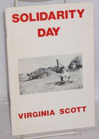 Solidarity day; a poem in 22 parts by  Virginia Scott - Paperback - 1982 - from Bolerium Books Inc., ABAA/ILAB and Biblio.com
