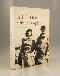 A Life Like Other People's by Alan Bennett - 2009