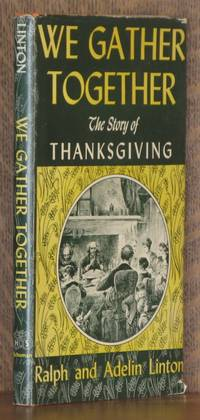 WE GATHER TOGETHER, THE STORY OF THANKSGIVING