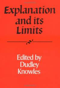 Explanation and its Limits: 27 Royal Institute of Philosophy Supplements  Series Number 27