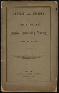 Statistical History of John Ridgway's Vertical Revolving Battery, With Drawings. (1865 1st ed.)