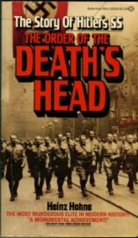 image of The Order Of The Death's Head: The Story Of Hitler's SS