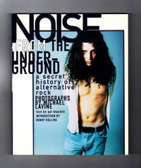 Noise From the Underground / A Secret History of Alternative Rock. First/First. Henry Rollins Introduction.