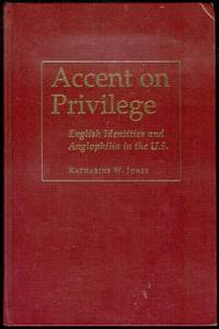 image of Accent on Privilege: English Identities and Anglophilia in the U.S.