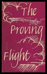 THE PROVING FLIGHT - A Novel