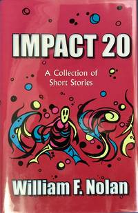 IMPACT 20 : A Collection of Short Stories (Signed & Numbered Ltd. Edition)