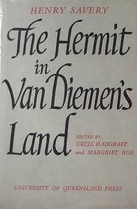 Henry Savery: The Hermit In Van Diemen's Land by Hadgraft Cecil - 1964