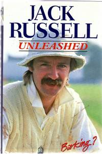 Jack Russell : Unleashed (SIGNED COPY) by  Jack Russell - Signed First Edition - 1997 - from YesterYear Books and Biblio.com