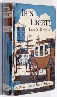 This Liberty: A Novel about Haym Salomon