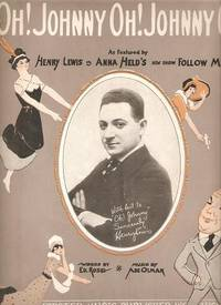 Sheet music (1) from this Broadway show.   Song:  Oh! Johnny Oh! Johnny Oh!!; Words by Ed Rose.  Music by Abe Olman