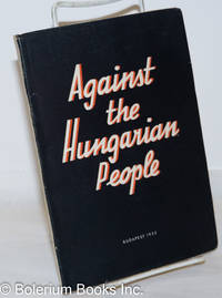image of Against the Hungarian People