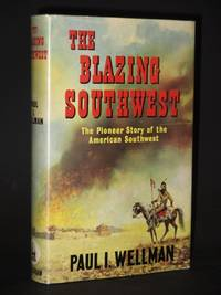 The Blazing Southwest: The Pioneer Story of the American Southwest