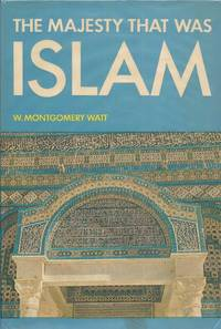 The Majesty That Was Islam: The Islamic World, 661-1100 (Great Civilizations Series)