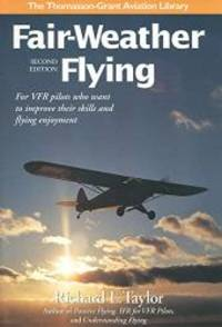 image of Fair-Weather Flying: For VFR pilots who want to improve their skills and flying enjoyment (General Aviation Reading series)