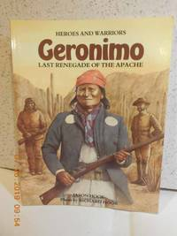 Geronimo Last Renegade of the Apache