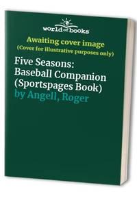 image of Five Seasons: Baseball Companion (Sportspages Book)