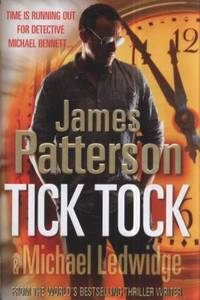 Tick, Tock. James Patterson & Michael Ledwidge by  James Patterson - Hardcover - 2011 - from ThriftBooks and Biblio.com