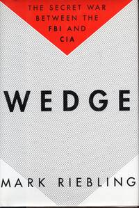 Wedge: The Secret War Between the FBI and CIA by Mark Riebling - 1st Edition - 1994 - from Warren's Books and Biblio.com
