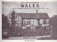 The lost houses of Wales. A survey of country houses in Wales demolished since c. 1900.