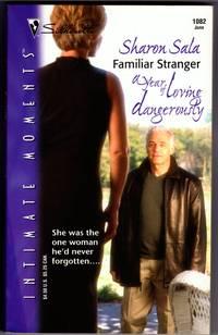 image of FAMILIAR STRANGER - A Year of Loving Dangerously