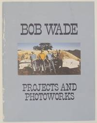 Bob Wade: Projects and Photoworks