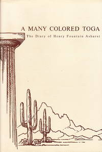 A Many Colored Toga: The Diary of Henry Fountain Ashurst